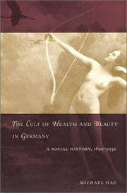 Cover of: The Cult of Health and Beauty in Germany | Michael Hau