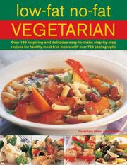 Cover of: Low Fat No Fat Vegetarian: Over 180 inspiring and delicous easy-to-make step-by-step recipes for healthy meat-free meals with over 750 photographs