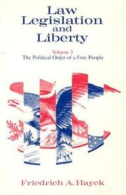 Cover of: Law, Legislation and Liberty, Volume 3: The Political Order of a Free People
