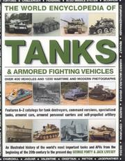 Cover of: The World Encyclopedia of Tanks &  Armoured Fighting Vehicles: An Illustrated History Of The World's Most Important Tanks And Afvs From The Beginning Of ... To The Present Day (Illustrated Encylopedia)
