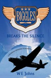 Cover of: Biggles Breaks the Silence (Biggles) | W. E. Johns
