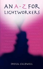 Cover of: An A - Z for Lightworkers | Sheila Caldwell