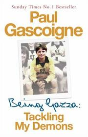 Being Gazza by Paul Gascoigne, Hunter Davies, John McKeown