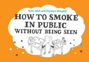 Cover of: How to Smoke in Public Without Being Seen | Robert Jebb