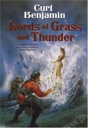 Cover of: Lords of Grass and Thunder | Curt Benjamin