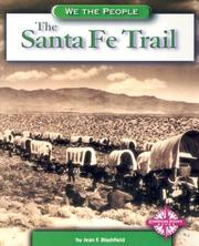 Cover of: The Santa Fe Trail (We the People: Expansion and Reform) by Jean F. Blashfield