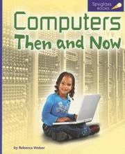 Cover of: Computers Then and Now (Spyglass Books: People and Cultures) | Rebecca Winters