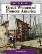 Cover of: Great women of pioneer America