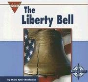 Cover of: The Liberty Bell (Let's See Library - Our Nation)