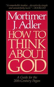 Cover of: How to think about God: a guide for the 20th-century pagan
