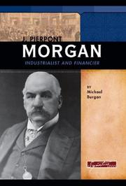Cover of: J. Pierpont Morgan: Industrialist And Financier (Signature Lives)