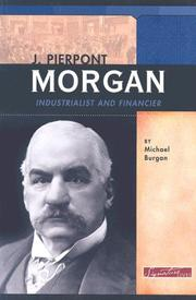 Cover of: J. Pierpont Morgan: Industrialist and Financier (Signature Lives: Modern America)