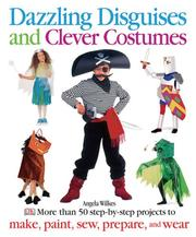 Cover of: Dazzling Disguises and Clever Costumes | Angela Wilkes