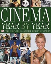 Cover of: Cinema Year by Year 1894-2006 (Cinema Year By Year) | DK Publishing