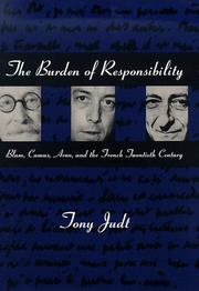 Cover of: The Burden of Responsibility: Blum, Camus, Aron, and the French Twentieth Century