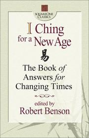 Cover of: I Ching for a New Age | Robert G. Benson