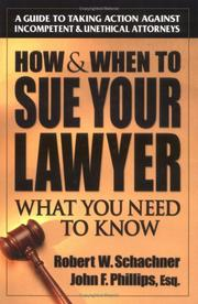 Cover of: How & when to sue your lawyer