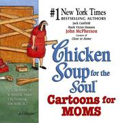 Cover of: Chicken Soup for the Soul Cartoons for Moms (Chicken Soup for the Soul) | Jack Canfield
