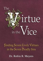 Cover of: The virtue in the vice: finding seven lively virtues in the seven deadly sins