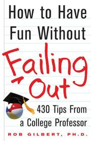 Cover of: How to Have Fun without Failing Out | Robert Gilbert