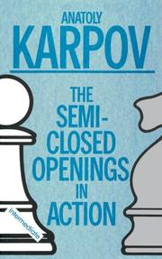 Cover of: The semi-closed openings in action | Anatoly Karpov