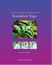 Cover of: The Art, Science, and Application of Kundalini Yoga | Nirvair Singh Khalsa