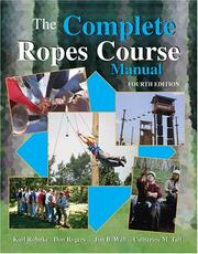 Cover of: The Complete Ropes Course Manual | Karl E Rohnke