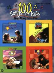 Cover of: 100 Songs for Kids (Sing-along Favorites)