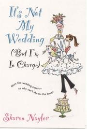 Cover of: It's Not My Wedding: But I'm in Charge