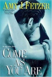 Cover of: Come as You Are | Amy J. Fetzer