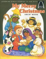 Cover of: My Merry Christmas Arch Book: Luke 2:1-20 for Children