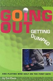 Cover of: Going out, getting dumped, and playing mini golf on the first date | Tim Pauls