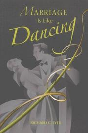Cover of: Marriage Is Like Dancing | Richard C. Eyer