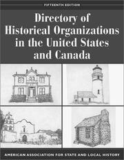 Cover of: Directory of Historical Organizations in the United States and Canada | American Association for State and Local History.