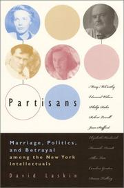 Cover of: Partisans: marriage, politics, and betrayal among the New York intellectuals