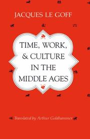 Cover of: Time, Work, and Culture in the Middle Ages | Jacques Le Goff