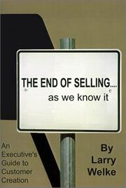 Cover of: The End of Selling...as We Know It | Larry Welke