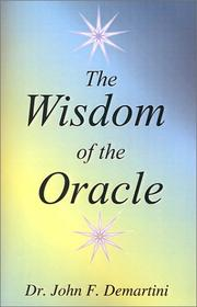 Cover of: The Wisdom of the Oracle | John F. Demartini