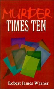 Cover of: Murder Times Ten | Robert  James Warner