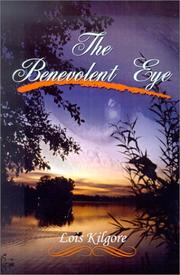 Cover of: The Benevolent Eye | Lois Kilgore