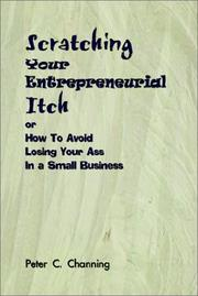 Cover of: Scratching Your Entrepreneurial Itch | Peter C. Channing