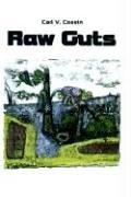 Cover of: Raw Guts | Carl V. Cossin