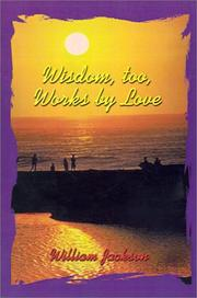 Cover of: Wisdom, too, Works by Love