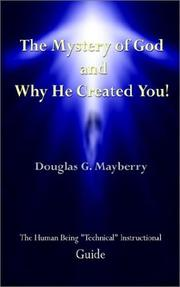 Cover of: The Mystery of God and Why He Created You! | Douglas G. Mayberry