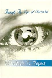 Cover of: Through The Eyes of Friendship | Elizabeth T. Peters