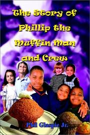 Cover of: The Story of Phillip the Muffin Man and Crew | Phil Glaspie Jr