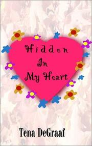 Cover of: Hidden In My Heart | Tena DeGraaf