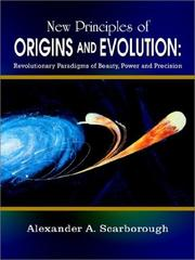 New Principles of Origins and Evolution