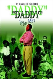 Cover of: DADDY Who Me? | D. Maurice Johnson
