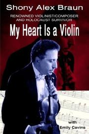 Cover of: My Heart Is a Violin | Shony Alex Braun